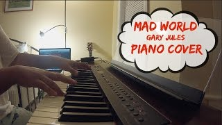 Mad World- Gary Jules ft. Michael Andrews (Piano Cover)