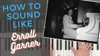 How to Play Like Erroll Garner - 4 Killer Tips for Slaying Garner-Style Stride Piano [Jazz Tutorial]