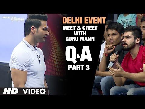 Guru Mann- Meet And Greet | Delhi Event 2016  PART-3 | Question & Answers