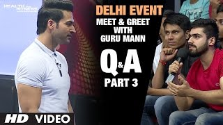 Guru Mann- Meet And Greet | Delhi Event 2016  PART-3 | Question & Answers