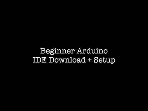 Lesson 1: Beginner Arduino, IDE Download and Setup