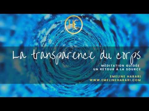 LA TRANSPARENCE DU CORPS :  MÉDITATION GUIDÉE