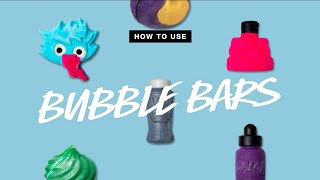 How To Use: Bubble Bars
