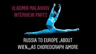Vladimir Malakhov interview( Part 2)About Russia to West(Wien) ウラジーミル マラーホフ トーク&質問 (パート2)ロシアからウイーン