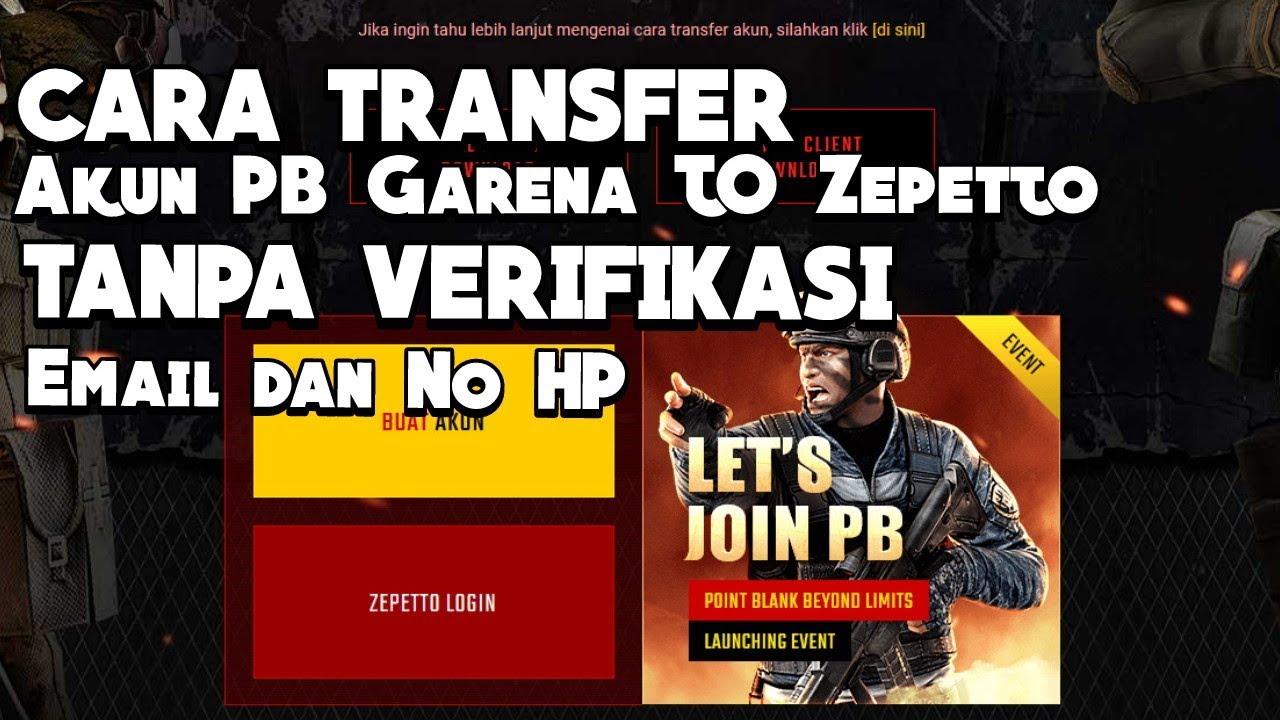 TUTORIAL TRANSFER AKUN PB GARENA KE ZEPETTO TANPA VERIF EMAIL + NO HP