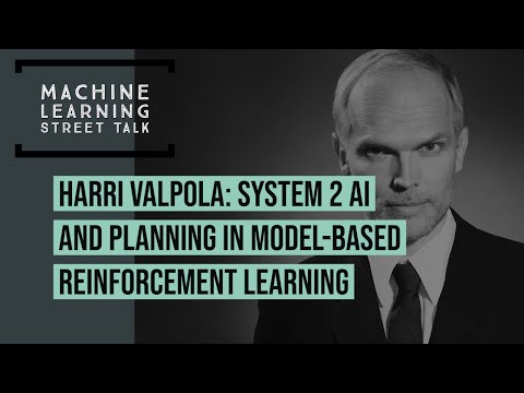 Harri Valpola: System 2 AI and Planning in Model-Based Reinforcement Learning