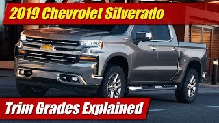 2019 Chevrolet Silverado: Trim Grades Explained