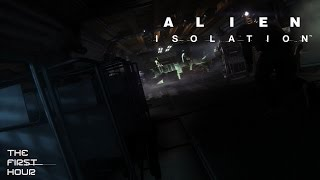 The First Hour Of Gaming - Alien Isolation (2014)