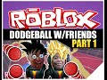 Roblox Free Play | With Friends AyChristeneGames | Online Games (Dodgeball) Xbox One/PS4/PC