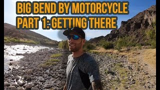 Big Bend By Motorcycle PART 1: Getting There
