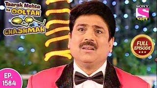 Taarak Mehta Ka Ooltah Chashmah - Full Episode 1584 - 23rd January, 2019
