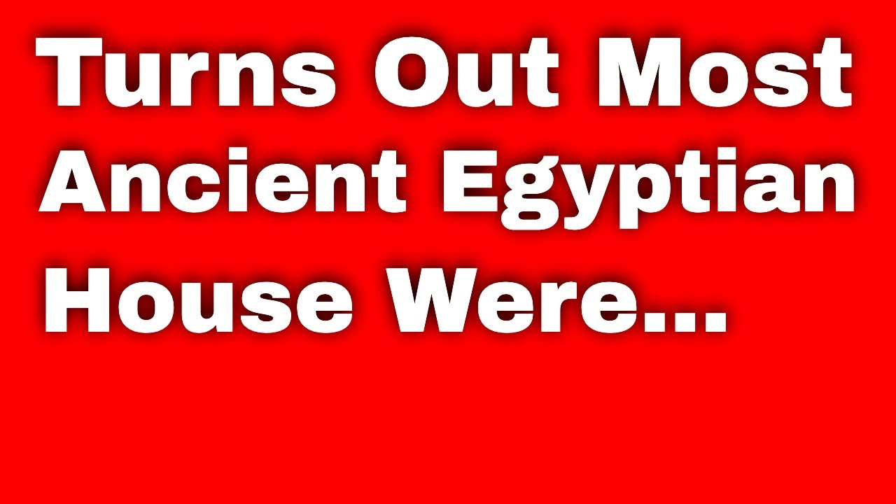 Turns out most ancient egyptian houses were white doceri youtube turns out most ancient egyptian houses were white doceri ccuart Choice Image