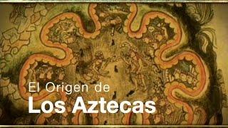 Los Aztecas: Capítulo I, El Origen (Documental Completo)