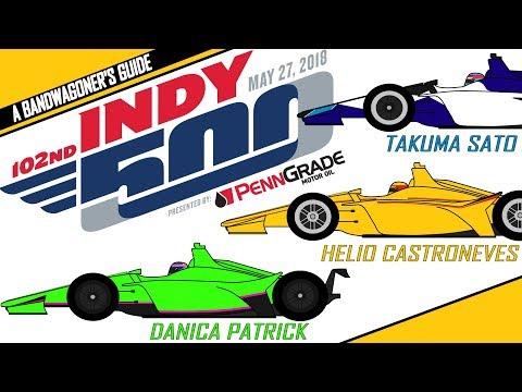 2018 Indianapolis 500 --- A Bandwagoner\'s Guide