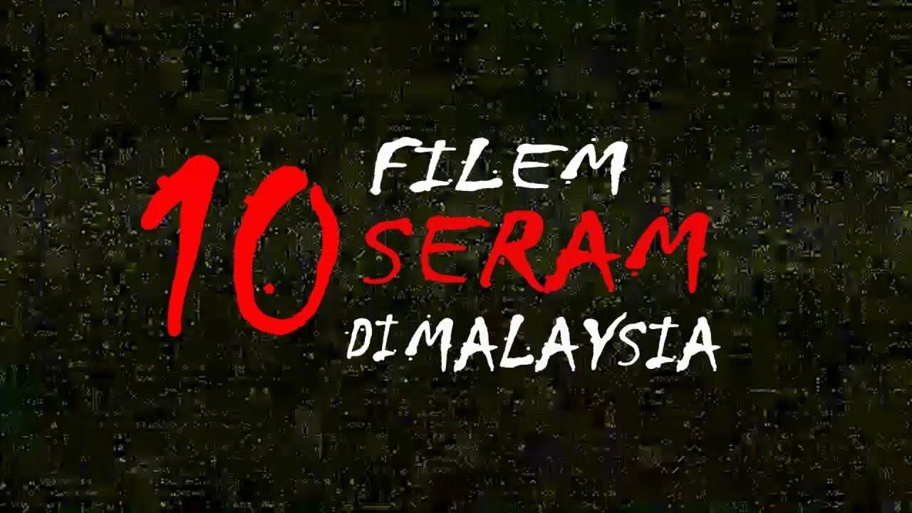 Top 10 Filem Seram Di Malaysia Youtube