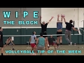 WIPE THE BLOCK - Volleyball Tip Of The Week #6