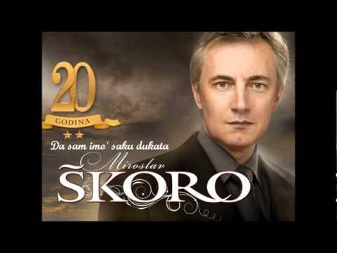 Miroslav Škoro - Da Sam Imo' Šaku Dukata