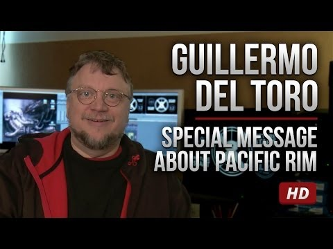 Guillermo del Toro - Special Message about Pacific Rim [HD]