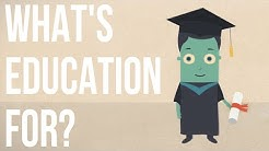 What's Education For?
