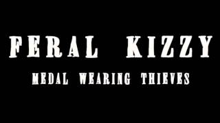Feral Kizzy - Medal Wearing Thieves