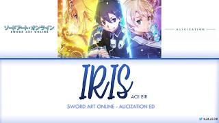 Download lagu Sword Art Online Alicization Ending IRIS Aoi Eir Lyrics MP3