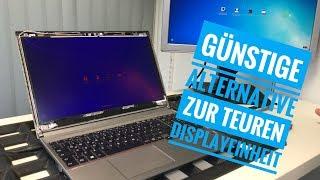 Defektes Notebook Display - Displayeinheit zu teuer - über 400 EUR sparen!