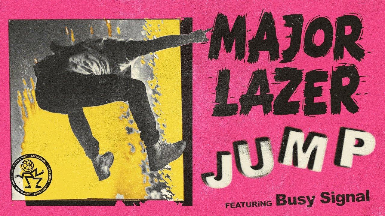 major-lazer-jump-feat-busy-signal-official-audio-major-lazer