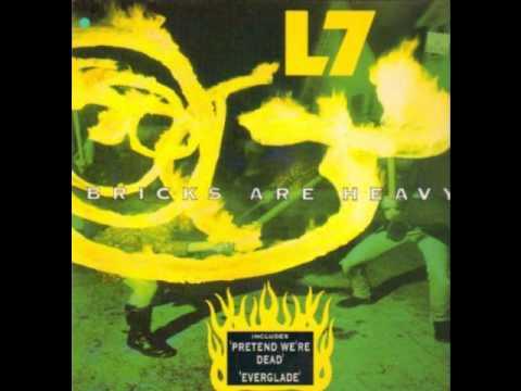 Everglade - L7 (Bricks Are Heavy)