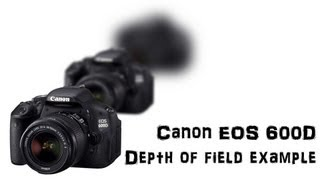 Canon EOS 600D Depth of field