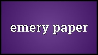 Emery paper Meaning