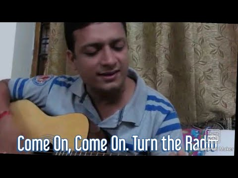 Come On Come On Turn radio on From Cheap Thrills Guitar Chords and Cover - Amit Agrawal!!
