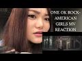American Girls-one Ok Rock Mv Reaction