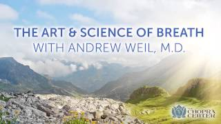 The Art & Science of Breath With Dr. Andrew Weil