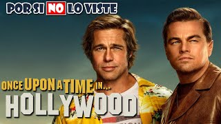 Por si no lo viste: Once upon a time in Hollywood