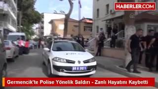 Germencik'te Polise Yönelik Saldırı - Zanlı Hayatını Kaybetti