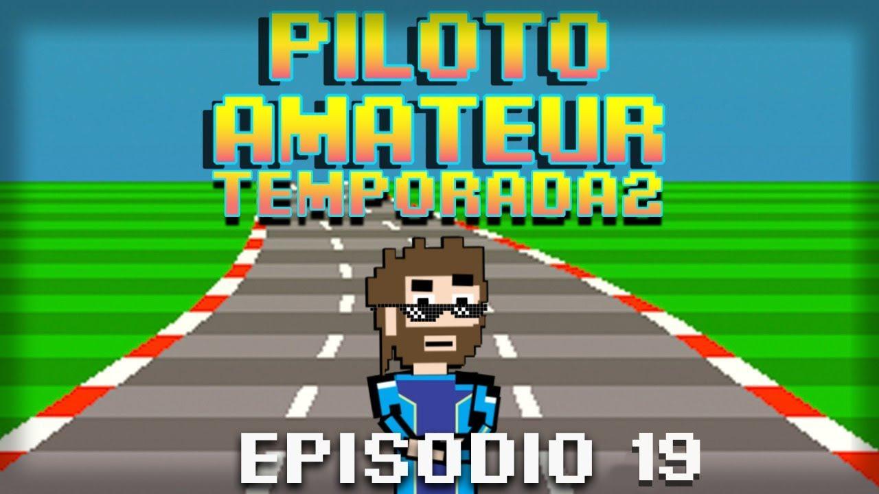 Piloto Amateur Segunda Temporada Capitulo 19