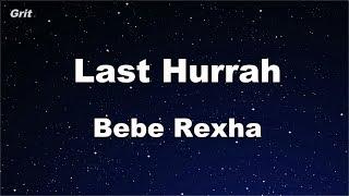 Last Hurrah - Bebe Rexha Karaoke 【No Guide Melody】 Instrumental