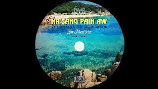 Ezra L. Thang & Far Men Par - Na Sang Paih Aw (Full Version)