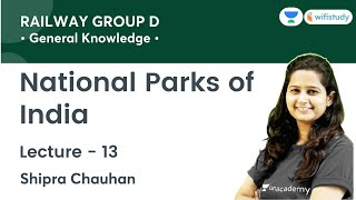 National Parks of India | GK | Railway Group D | wifistudy | Shipra Ma'am