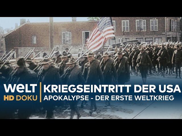 Apokalypse - DER ERSTE WELTKRIEG (4): Kriegseintritt der USA | HD Doku