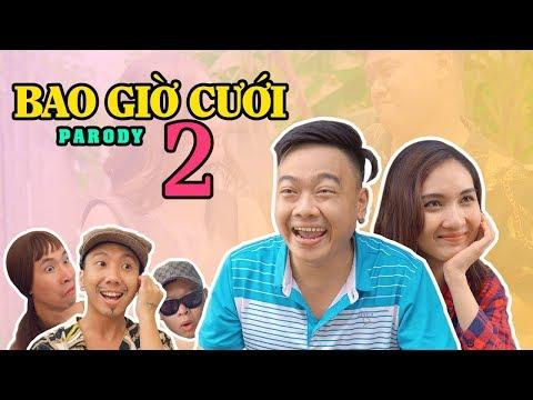 BAO GIỜ CƯỚI Phần 2 (PARODY)   Rik x Lil'One   Nhạc Chế