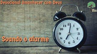 Soando o alarme // Amanhecer com Deus // Igreja Presbiteriana Floresta - GV