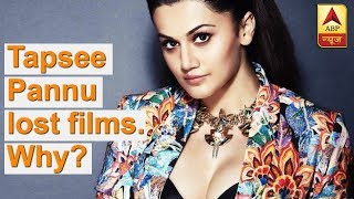 WHAT? Tapsee Pannu lost films because of this reason.