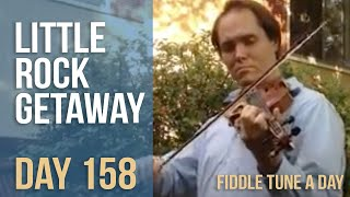 Little Rock Getaway - Fiddle Tune a Day - Day 158