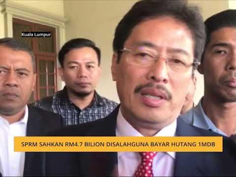 SPRM sahkan RM4.7 bilion disalahguna bayar hutang 1MDB