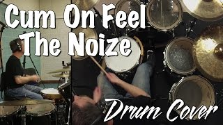 Cum On Feel the Noize - (Slade / Quiet Riot) Drum Cover