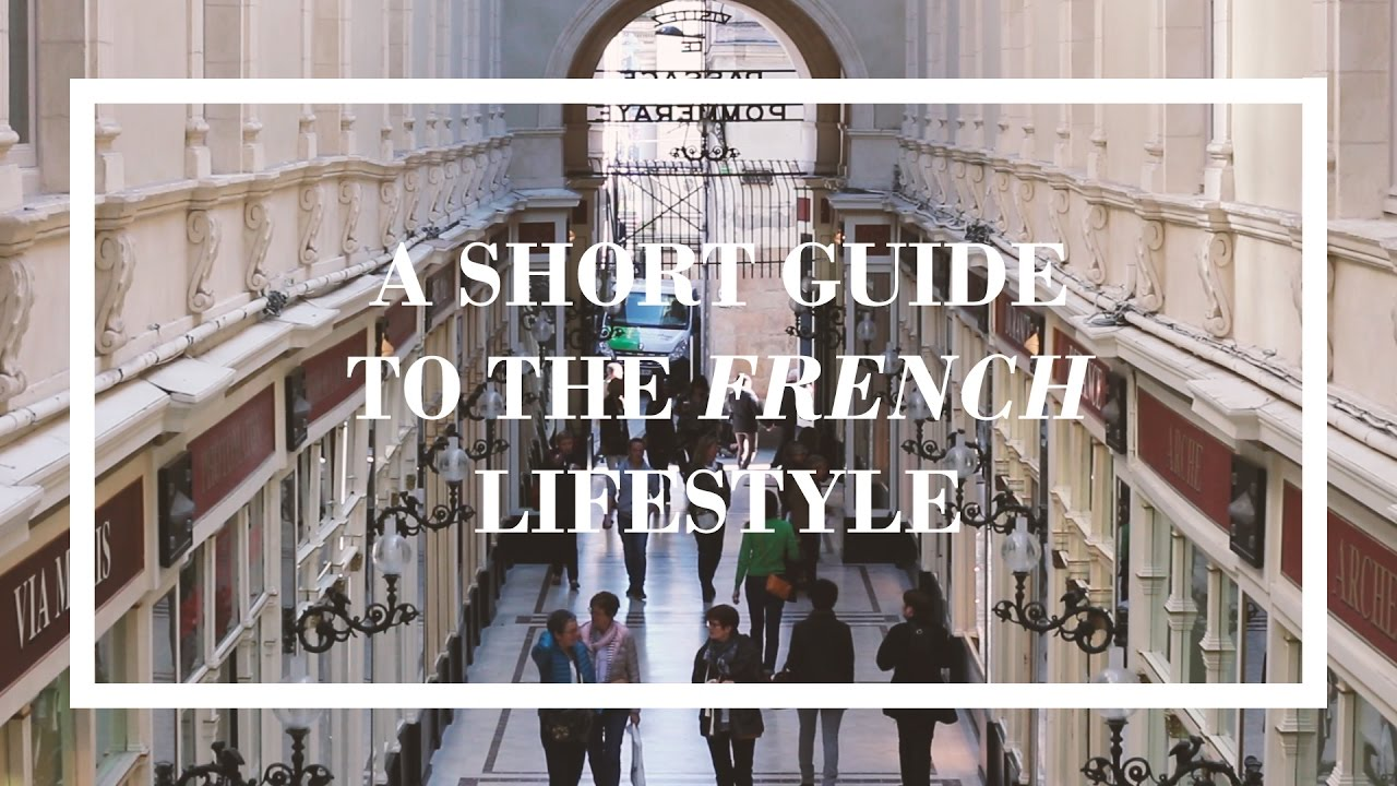 A Short Guide To The French Lifestyle