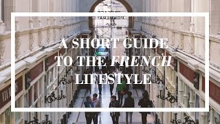 A Short Guide To The French Lifestyle thumbnail