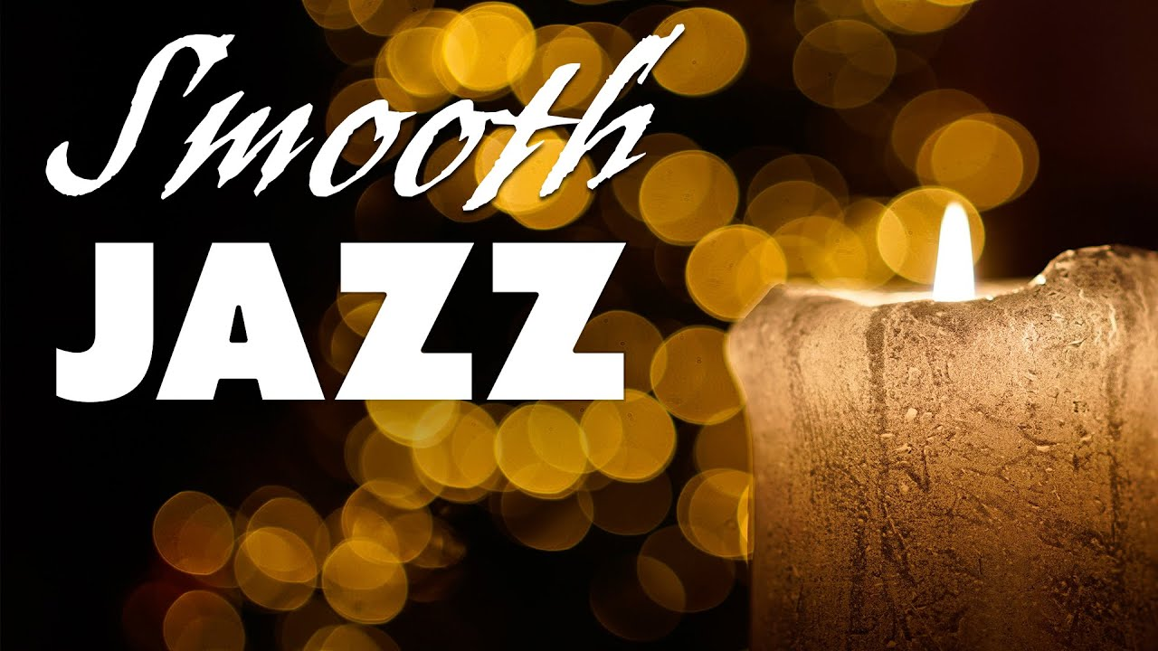 Smooth JAZZ - Relaxing Saxophone & Piano Smooth JAZZ For Romantic Dinner & Pleasant Evening