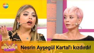 Nesrin'in sözleri Ayşegül Kartal'ı kızdırdı!